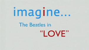 Imagine... The Beatles in Love