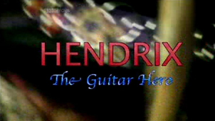 Hendrix: The Guitar Hero