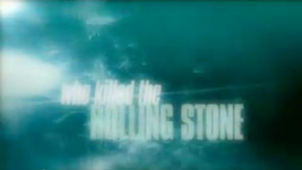 Who Killed the Rolling Stone?